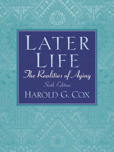 9780205678365: Later Life: The Realities Of Aging- (Value Pack w/MySearchLab) (6th Edition)