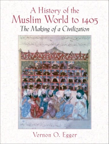 9780205678778: History Of The Muslim World To 1405: The Making Of A Civilization- (Value Pack w/MySearchLab)