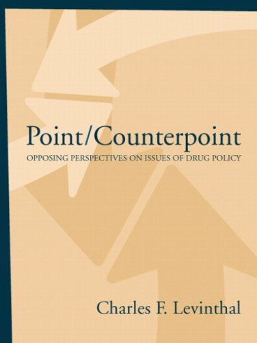 Point/Counterpoint: Opposing Perspectives On Issues Of Drug Policy- (Value Pack w/...