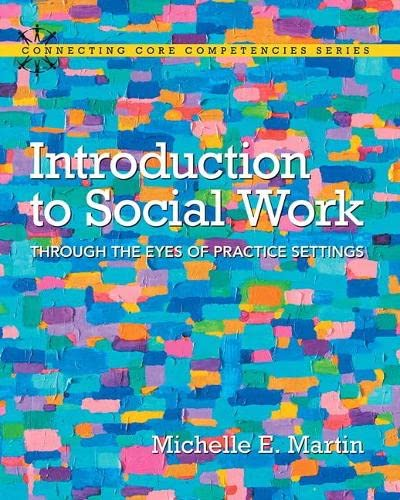 9780205681822: Introduction to Social Work: Through the Eyes of Practice Settings (Connecting Core Competencies)