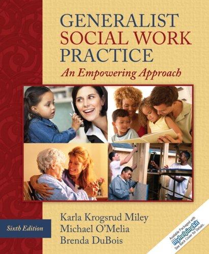 Generalist Social Work Practice: An Empowering Approach: Karla Krogsrud Miley,
