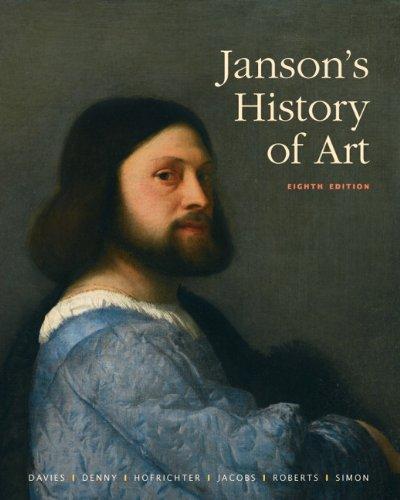 Janson's History of Art: Davies, Penelope J.E.; Denny, Walter B.; Hofrichter, Frima Fox; ...