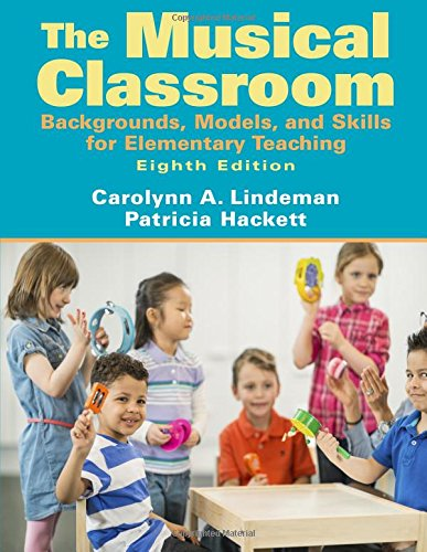 9780205687459: Musical Classroom: Backgrounds, Models, and Skills for Elementary Teaching