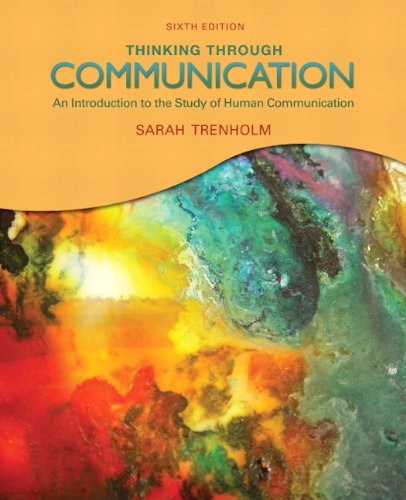 9780205688098: Thinking Through Communication (6th Edition)