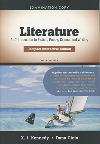 Literature: An Introduction to Fiction, Poetry, Drama, and Writing Compact Interactive Edition (0205688470) by X. J. Kennedy