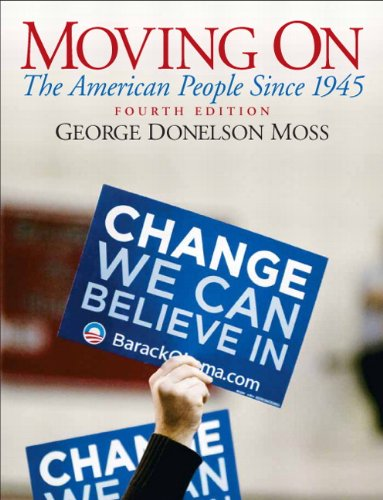 Moving On: The American People Since 1945 (4th Edition): George Donelson Moss