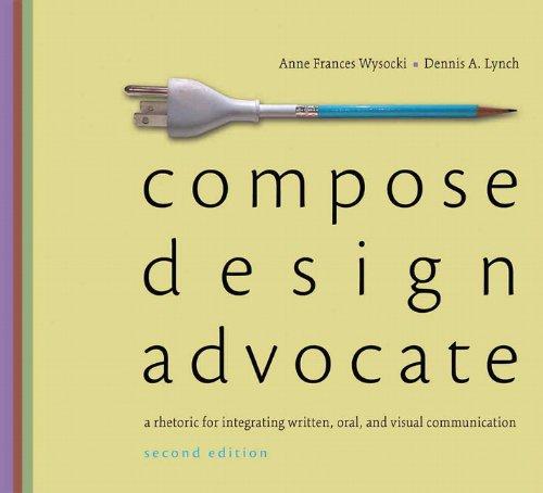 9780205693061: Compose, Design, Advocate (2nd Edition) (Wysocki/Lynch Series)