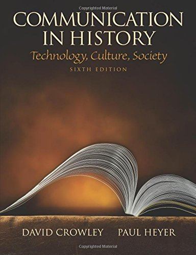 Communication in History Technology, Culture, Society: Crowley, David