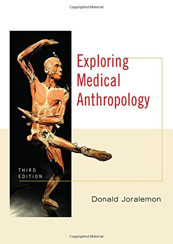 Exploring Medical Anthropology (3rd Edition): Donald Joralemon