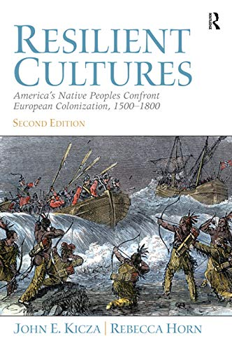 9780205693580: Resilient Cultures: America's Native Peoples Confront European Colonialization 1500-1800