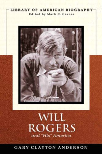 """Will Rogers and """"His"""" America (Library of: Gary C. Anderson,"""