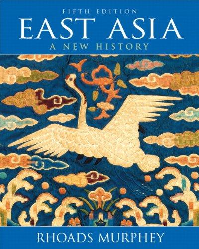 East Asia: A New History: Murphey, Rhoads
