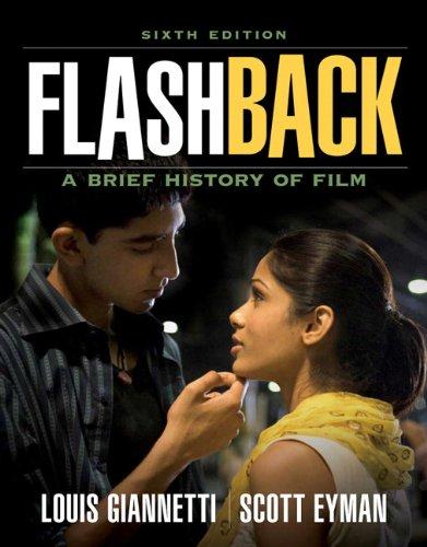 Flashback: A Brief Film History (6th Edition): Louis Giannetti, Scott