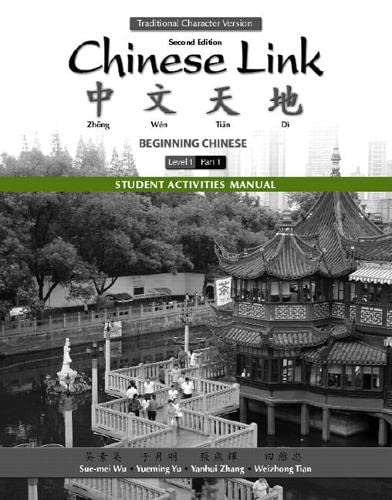 Chinese Link Student Activities Manual, Level 1: Beginning Chinese, Traditional Character Version ...