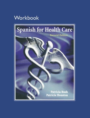 Workbook for Spanish for Health Care: Patricia Rush; Patricia