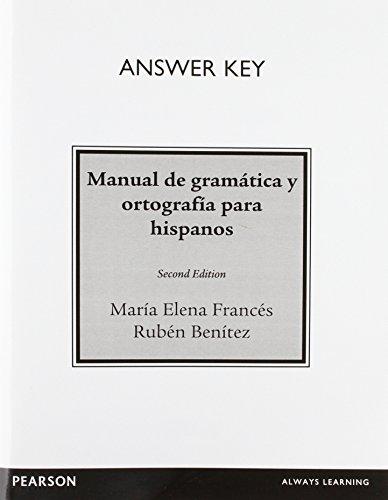 Answer Key for Manual de gramática y: Frances-Benitez, Maria Elena;