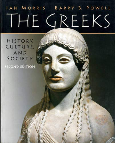 The Greeks: History, Culture, and Society (2nd: Ian Morris, Barry