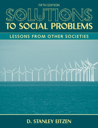 Solutions to Social Problems: Lessons From Other: Eitzen, D. Stanley