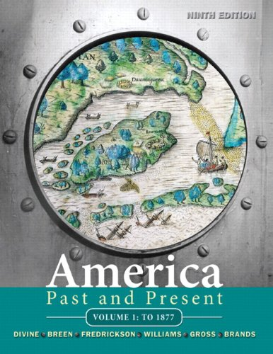 9780205699940: America Past and Present, Volume 1: To 1877 (9th Edition)