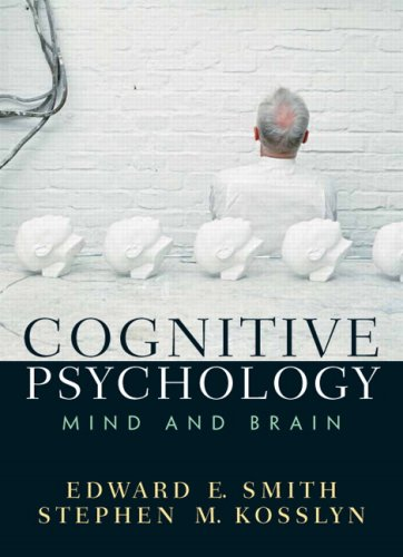 Cognitive Psychology: Mind And Brain- (Value Pack w/MySearchLab): Smith, Edward E.; Kosslyn, ...