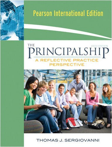 9780205705924: The Principalship: A Reflective Practice Perspective
