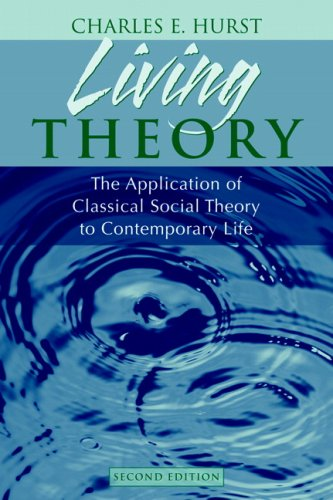 9780205705993: Living Theory: The Application Of Classical Social Theory To Contemporary Life- (Value Pack w/MySearchLab) (2nd Edition)