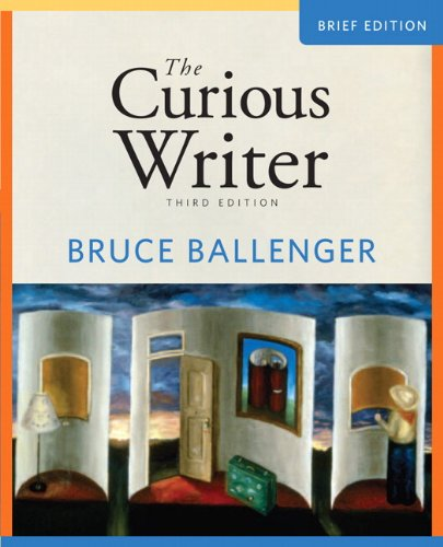 9780205707652: Curious Writer, The, Brief Edition (3rd Edition)