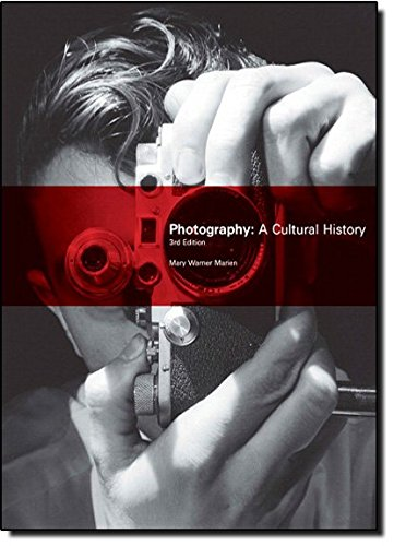 Photography: A Cultural History (3rd Edition): Marien, Mary Warner