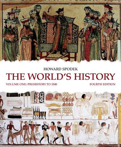 The World's History: Volume 1 (4th Edition): Howard Spodek