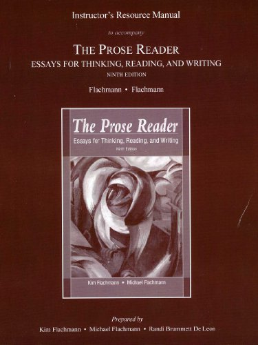 9780205708444: The Prose Reader - Essays for Thinking, Reading, and Writing. 9th Edition. Instructor's Resource Manual.