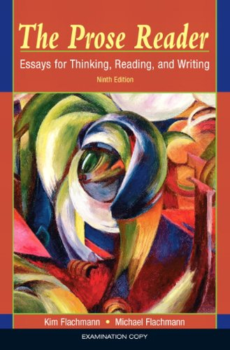 The Prose Reader: Essays for Thinking, Reading,: Kim Flachmann, Michael