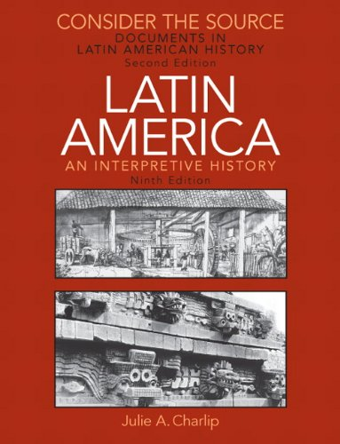 9780205708604: Consider the Source: Documents in Latin American History for Latin America: An Interpretive History
