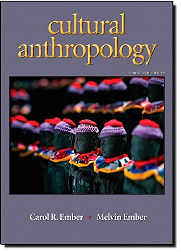 Cultural Anthropology (13th Edition): Ember, Carol R.; Ember, Melvin R.