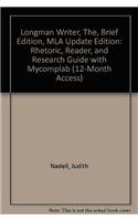 Longman Writer, The, Brief Edition, MLA Update Edition: Rhetoric, Reader, and Research Guide with ...