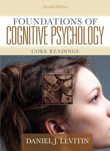 Foundations of Cognitive Psychology: Core Readings (2nd: Levitin, Daniel J.