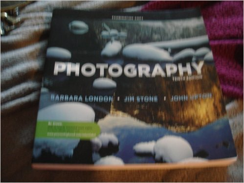 Photography 9780205711635 The London, Upton, Stone series has helped over 1,000,000 photography students capture their potential. And Photography, 10e is the most