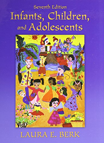 9780205718160: Infants, Children, and Adolescents (7th Edition)