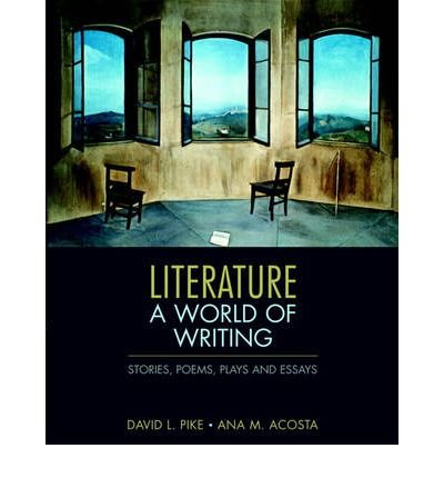 9780205719860: Literature: A World of Writing Stories, Poems, Plays, and Essays with MyLiteratureLab
