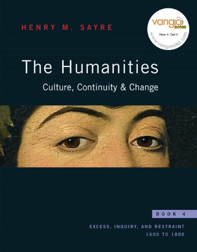 9780205723362: The Humanities: Bk. 4: Culture, Continuity, and Change, (with MyHumanitiesKit Student Access Kit) (Excess, Inquiry, and Restraint: 1600 to 1800)