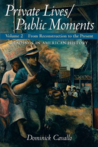 Private Lives/Public Moments: Readings in American History,: Cavallo, Dominick
