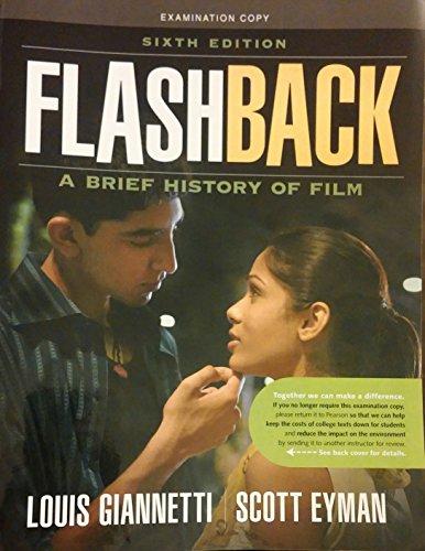 9780205727544: FLASHBACK - A Brief History of Film - Examination Copy Sixth Edition