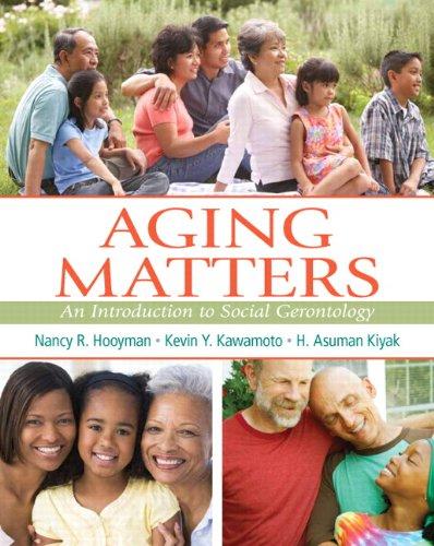 Aging Matters: An Introduction to Social Gerontology: Kiyak, H. Asuman,