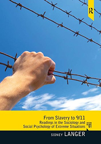 9780205731343: From Slavery to 9/11: Readings in the Sociology and Social Psychology of Extreme Situations