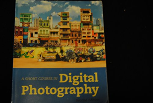 9780205732425: A Short Course in Digital Photography
