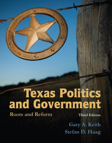 Texas Politics and Government: Roots and Reform: Gary A. Keith,
