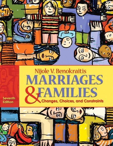 Marriages and Families: Changes, Choices and Constraints: Nijole V. Benokraitis