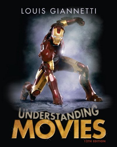 Understanding Movies (12th Edition): Giannetti, Louis