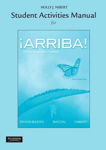 Student Activities Manual for Â¡Arriba!: Comunicación y: Nibert, Holly, Bacon,