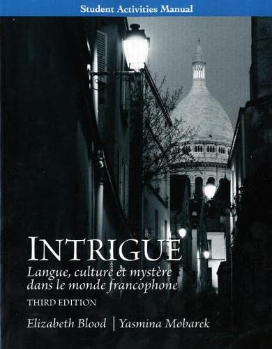 Student Activities Manual for Intrigue: langue, culture: Elizabeth A. Blood