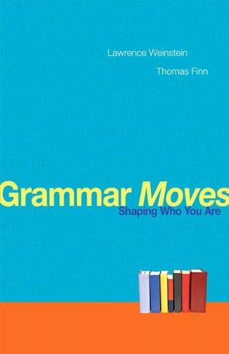 9780205742011: Grammar Moves: Shaping Who You Are